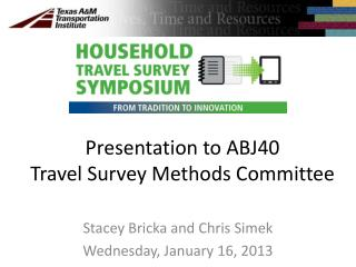 Presentation to ABJ40 Travel Survey Methods Committee
