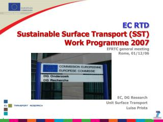 EC, DG Research Unit Surface Transport Luisa Prista