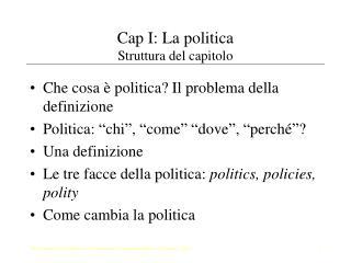 Cap I: La politica Struttura del capitolo