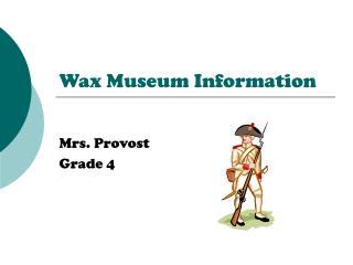 Wax Museum Information