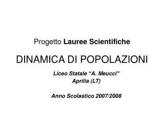 Progetto  Lauree Scientifiche DINAMICA DI POPOLAZIONI
