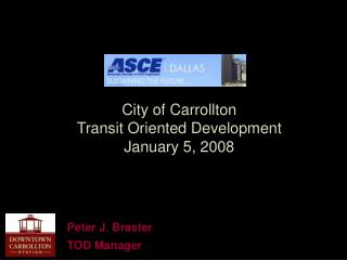 City of Carrollton Transit Oriented Development January 5, 2008