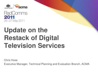 Update on the Restack of Digital Television Services