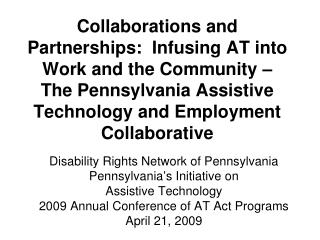 Disability Rights Network of Pennsylvania Pennsylvania's Initiative on Assistive Technology