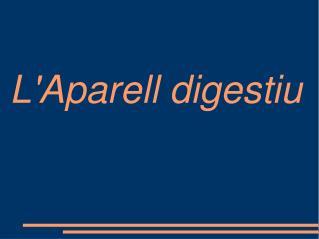 L'Aparell digestiu