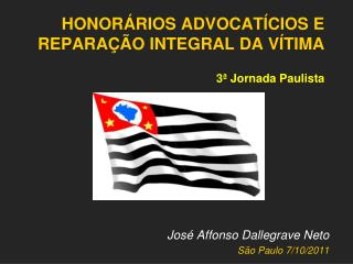 HONORÁRIOS ADVOCATÍCIOS E REPARAÇÃO INTEGRAL DA VÍTIMA 3ª Jornada Paulista