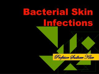 Bacterial Skin Infections