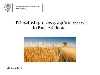 Příležitosti pro český agrární vývoz do Ruské federace