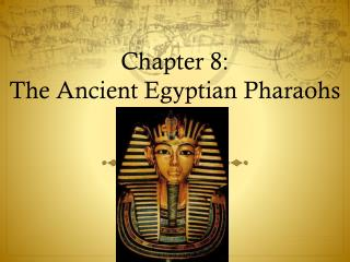 Chapter 8: The Ancient Egyptian Pharaohs