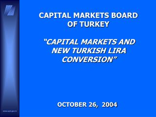 "CAPITAL MARKETS BOARD  OF TURKEY ""CAPITAL MARKETS AND  NEW TURKISH LIRA CONVERSION"""