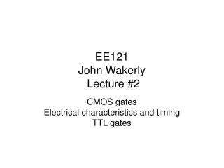 EE121  John Wakerly  Lecture #2
