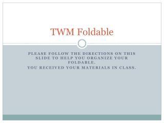 TWM Foldable