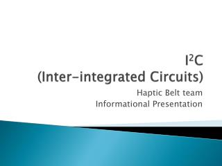 I 2 C  (Inter-integrated Circuits)