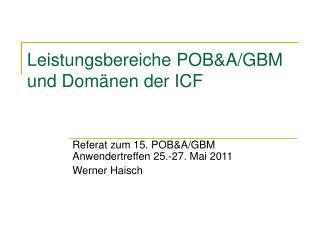 Leistungsbereiche POB&A/GBM und Dom�nen der ICF