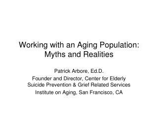 Working with an Aging Population: Myths and Realities