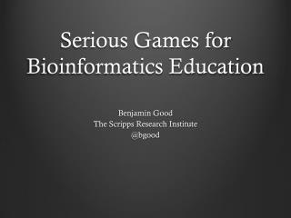 Serious  Games for Bioinformatics Education