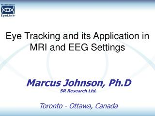 Eye Tracking and its Application in MRI and EEG Settings