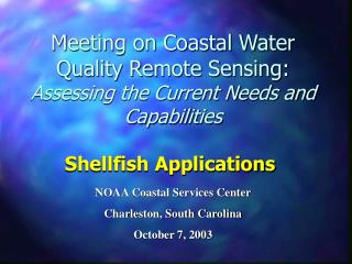 Meeting on Coastal Water Quality Remote Sensing:  Assessing the Current Needs and Capabilities