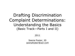 Drafting Discrimination Complaint Determinations: Understanding the Basics Basic Track Parts I and II