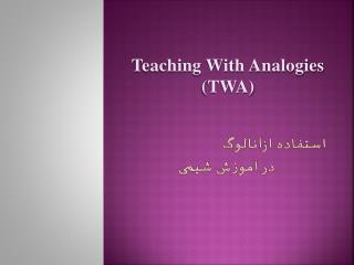 Teaching With Analogies (TWA)