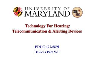 Technology For Hearing: Telecommunication & Alerting Devices