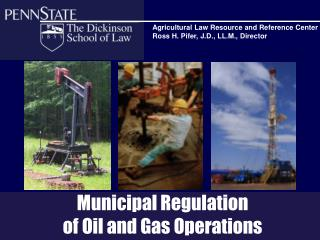 Municipal Regulation  of Oil and Gas Operations