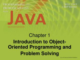 Chapter 1 Introduction to Object-Oriented Programming and Problem Solving
