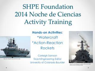 SHPE Foundation 2014  Noche  de  Ciencias Activity Training