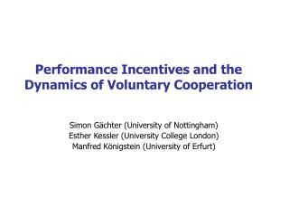 Performance Incentives and the Dynamics of Voluntary Cooperation