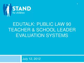 EDUTALK: PUBLIC LAW 90 TEACHER & SCHOOL LEADER EVALUATION SYSTEMS