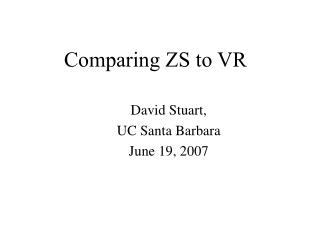 Comparing ZS to VR