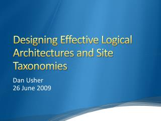 Designing Effective Logical Architectures and Site Taxonomies