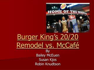 Burger King s 20