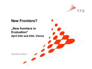 "New Frontiers? ""New frontiers in Evaluation"" April 24th and 25th, Vienna"