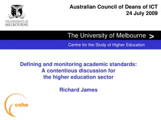 Defining and monitoring academic standards:  A contentious discussion for  the higher education sector   Richard James