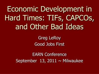 Economic Development in Hard Times: TIFs, CAPCOs, and Other Bad Ideas