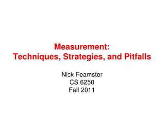 Measurement: Techniques, Strategies, and Pitfalls