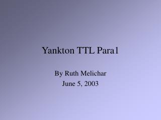 Yankton TTL Para1