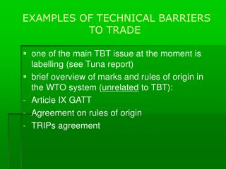 EXAMPLES OF TECHNICAL BARRIERS TO TRADE
