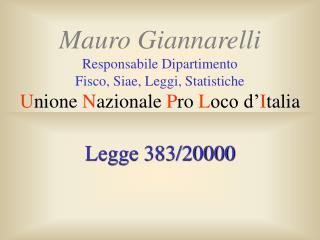 Mauro Giannarelli Responsabile Dipartimento Fisco, Siae, Leggi, Statistiche Unione Nazionale Pro Loco d Italia
