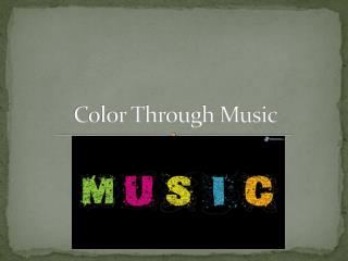 Color Through Music