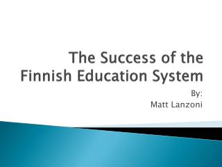 The Success  of the Finnish Education System