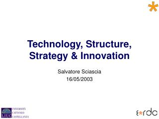 Technology, Structure, Strategy  Innovation