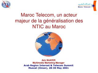 Maroc Telecom, un acteur majeur de la g é n é ralisation des NTIC au Maroc