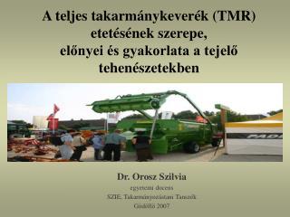 Dr. Orosz Szilvia egyetemi docens SZIE, Takarmányozástani Tanszék Gödöllő 2007