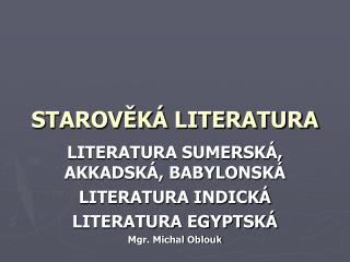 STAROV?K� LITERATURA