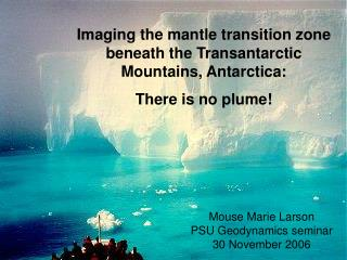 Imaging the mantle transition zone beneath the Transantarctic Mountains, Antarctica: