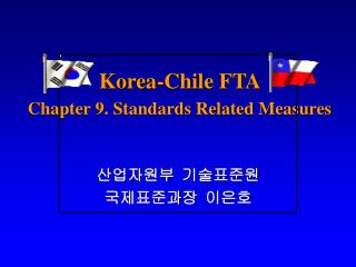 Korea-Chile FTA  Chapter 9. Standards Related Measures