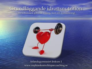 Grundläggande idrottsnutrition - Ett helhetstänk gällande träning, kost och återhämtning!