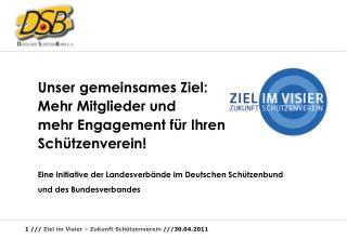 Unser gemeinsames Ziel: Mehr Mitglieder und  mehr Engagement f�r Ihren Sch�tzenverein!